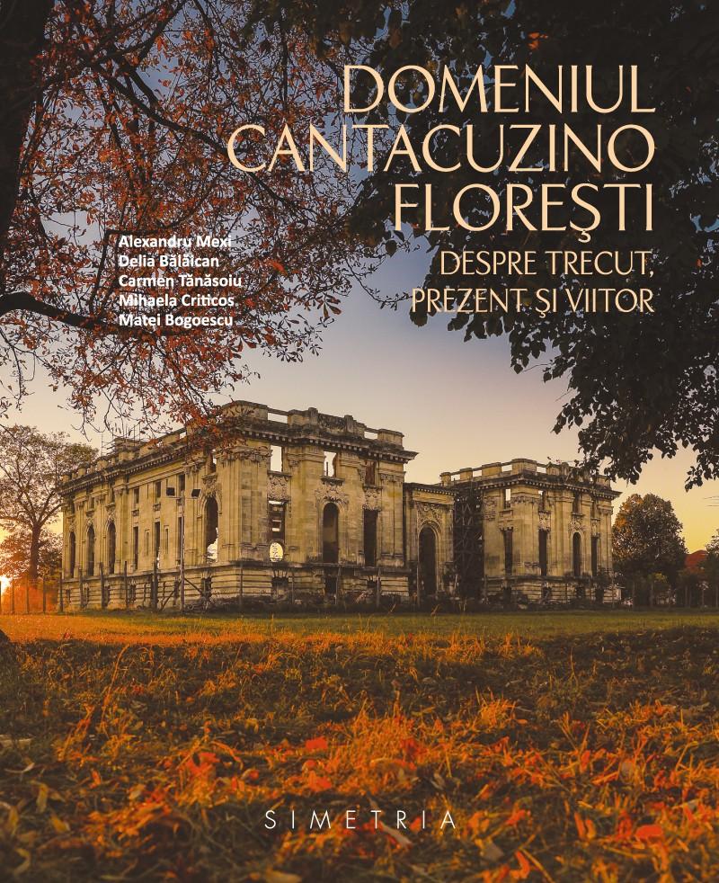Domeniul Cantacuzino Florești - despre trecut, prezent și viitor